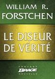 Karim Chergui et William R. Forstchen - Le Diseur de vérité.