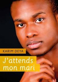 Karim Deya - J'attends mon mari - roman gay.