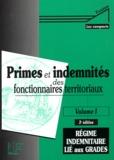 Karim Douédar et  Collectif - Primes et indemnités des fonctionnaires territoriaux - Volume 1, Régime indemnitaire lié aux grades.