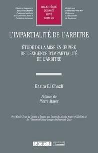 Karim El Chazli - L'impartialité de l'arbitre - Etude de la mise en oeuvre de l'exigence d'impartialité de l'arbitre.