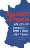 Karim Emile Bitar et Robert Fadel - Regards sur la France - Trente spécialistes internationaux dressent le bilan de santé de l'Hexagone.
