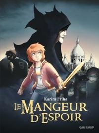 Karim Friha - Le Mangeur d'espoir.