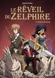 Karim Friha - Le réveil du Zelphire Tome 2 : Prince de sang.