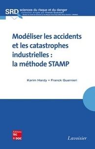 Karim Hardy et Franck Guarnieri - Modéliser les accidents et les catastrophes industrielles : la méthode STAMP.