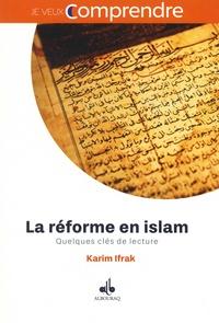 Karim Ifrak - La réforme en islam - Quelques clés de lecture.