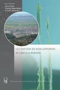 Karim Kadir et Marlène Niang Ndiaye - Les sentiers du développement, de l'art à la manière.