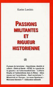 Karim Landais - Passions militantes et rigueur historienne - Tome 2.