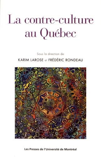 Karim Larose et Frédéric Rondeau - La contre-culture au Québec.
