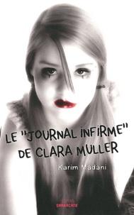 Karim Madani - Le journal infirme de Clara Muller.