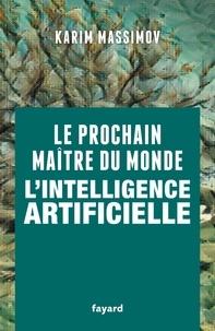 Karim Massimov - Le prochain maître du monde - L'intelligence artificielle.