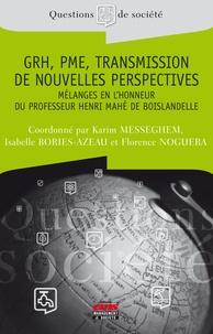 Karim Messeghem et Isabelle Bories-Azeau - GRH, PME, transmission de nouvelles perspectives - Mélanges en l'honneur du professeur Henri Mahé de Boislandelle.