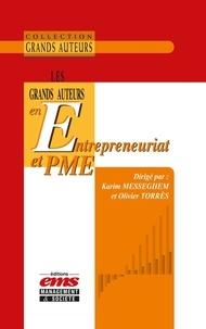Karim Messeghem et Olivier Torrès - Les Grands Auteurs en Entrepreneuriat et PME.