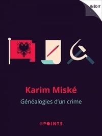 Karim Miské - Généalogies d'un crime.