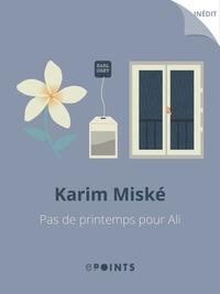 Karim Miské - Pas de printemps pour Ali.
