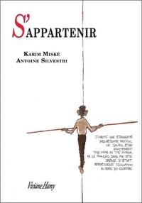 Karim Miské et Antoine Silvestri - S'appartenir.