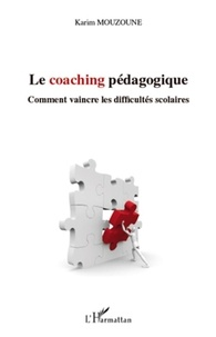 Karim Mouzoune - Le coaching pédagogique - Comment vaincre les difficultés scolaires.