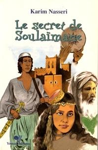 Karim Nasseri - Le secret de Soulaïmane.