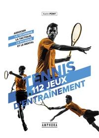 Karim Pont - Tennis - 112 jeux d'entraînement pour tous.
