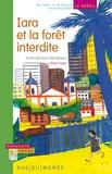 Karim Ressouni-Demigneux - Iara et la forêt interdite - Un conte et un dossier pour découvrir le Brésil.