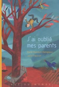 J'ai oublié mes parents - Karim Ressouni-Demigneux,Julia Chausson