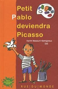 Karim Ressouni-Demigneux - Petit Pablo deviendra Picasso.