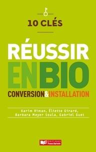 Karim Riman et Gabriel Guet - 10 clés pour réussir en bio - Conversion & installation.