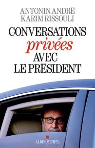 Karim Rissouli et Antonin André - Conversations privées avec le Président.