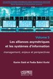 Karim Saïd et Fadia Bahri Korbi - Les alliances asymétriques et les systèmes d'information - Management, enjeux et perspectives.