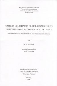 Karim Schelkens - Carnets conciliaires de Mgr Gérard Philips - Secrétaire adjoint de la Commission doctrinale, édition bilingue français-néerlandais.