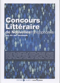 Karim Serraj et Philippe Broc - Concours littéraire de nouvelles francophones - Ma vie sur Facebook.