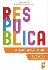 Karim Souanef - Le journalisme sportif - Sociologie d'une spécialité dominée.
