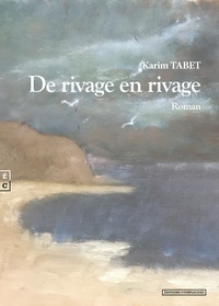 Karim Tabet - De rivage en rivage.