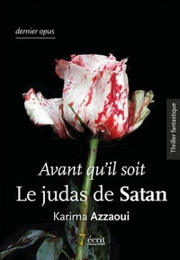 Karima Azzaoui - Avant qu'il soit - Le judas de Satan.