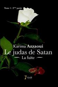 Karima Azzaoui - Le Judas de Satan Tome 1 : Deuxième partie : La Fuite.