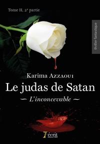 Karima Azzaoui - Le Judas de Satan Tome 2, 2e partie : L'inconcevable.
