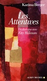 Karima Berger - Les Attentives - Un dialogue avec Etty Hillesum.