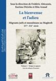Karima Dirèche et Rita Aouad - La bienvenue et l'adieu | 1 - Migrants juifs et musulmans au Maghreb (XVe-XXesiècle).
