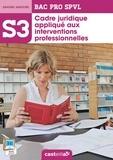 Karima Elhaddaoui et Abdelkader Elhaddaoui - Cadre juridique appliqué aux interventions professionnelles - Bac Pro SPVL, savoirs associés S3.