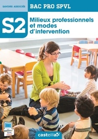 Milieux professionnels et modes dintervention - Bac Pro SPVL, savoirs associés S2.pdf