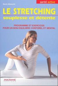 Karin Albrecht - Le stretching - Souplesse et détente.