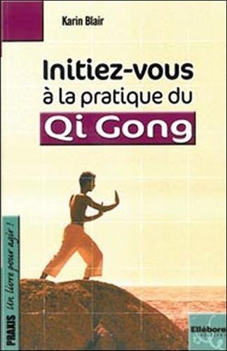 Karin Blair - Initiez-vous à la pratique du Qi Gong.