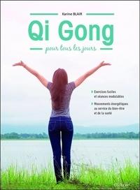 Karin Blair - Qi Gong pour tous les jours.