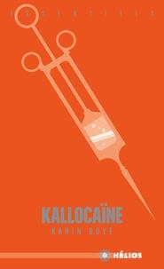 Ebooks pour téléchargements gratuits Kallocaïne  - Roman du XXIe siècle