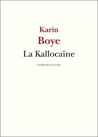Karin Boye - La Kallocaïne.