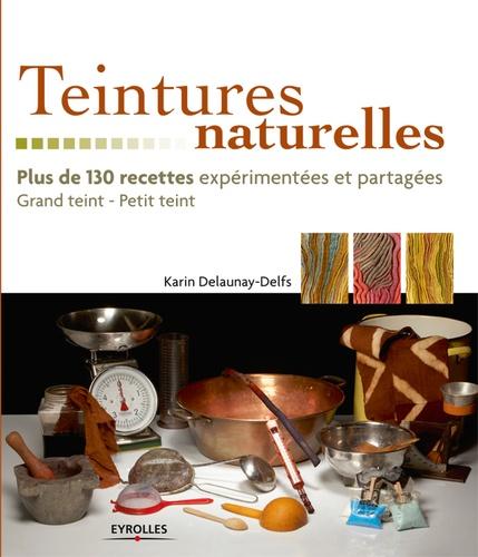 Teintures naturelles - Karin Delaunay-Delfs - 9782212162790 - 24,99 €