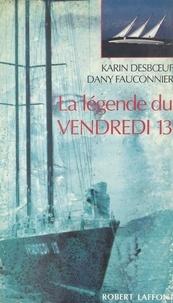 Karin Desbœuf et Dany Fauconnier - La légende du Vendredi 13.