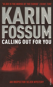 Karin Fossum - Calling Out For You.