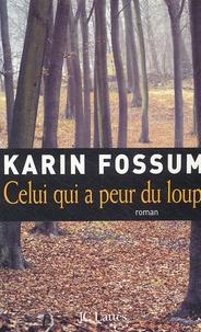 Karin Fossum - Celui qui a peur du loup.