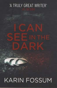 Karin Fossum - I Can See the Dark.