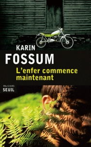 Karin Fossum - L'enfer commence maintenant.